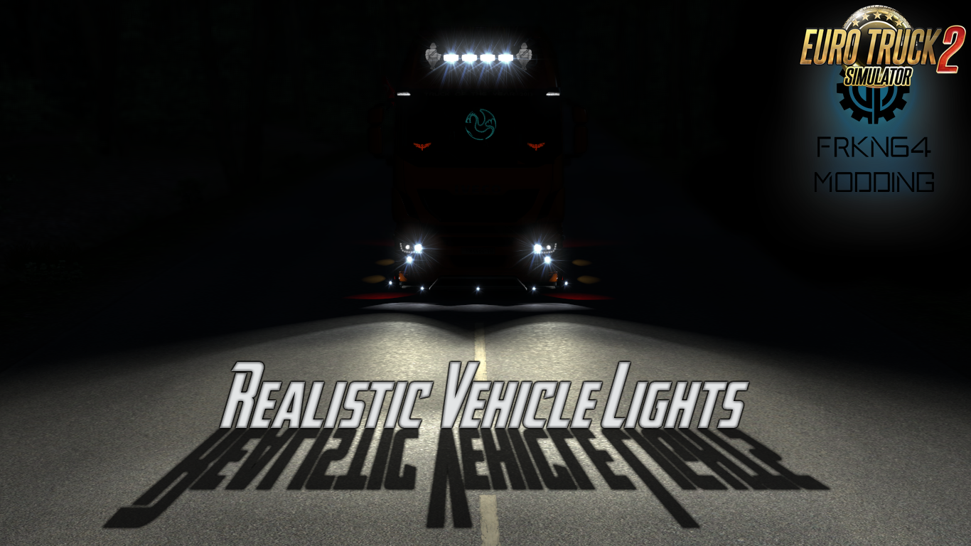 Realistic Vehicle Lights v3 1 by Frkn64 (1 32 x) | ETS2 mods | Euro