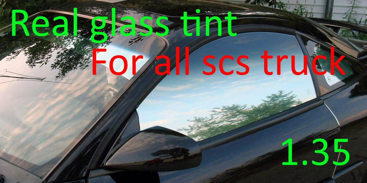 Real Glass Tint for all SCS Trucks 1.35.x | ETS2 mods | Euro truck simulator 2 mods - ETS2MODS.LT